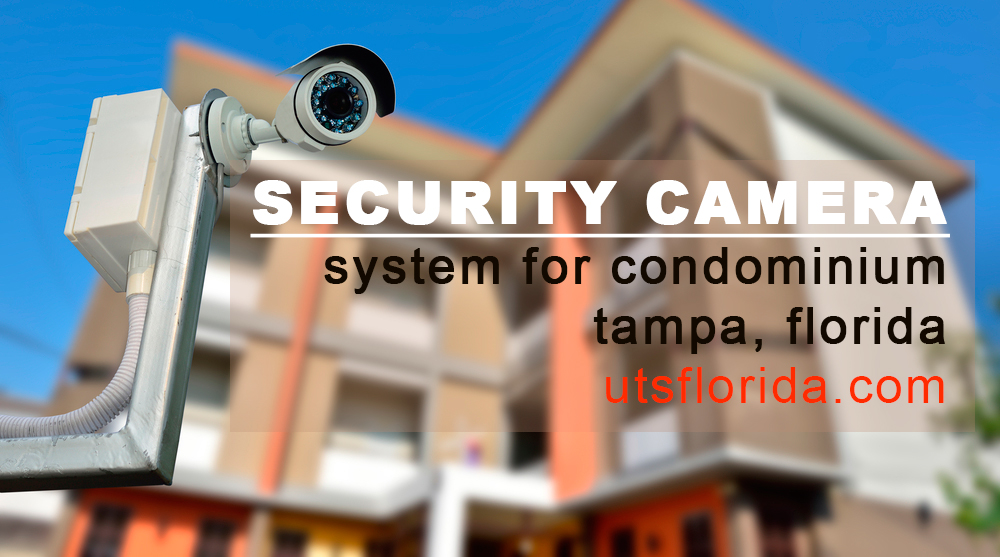 Choosing A Security System For Condominiums In Tampa